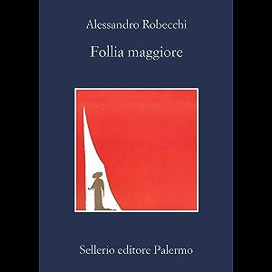 Follia maggiore (Le avventure di Carlo Monterossi Vol. 6) (Italian Edition)
