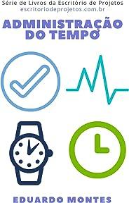 Administração do tempo (escritoriodeprojetos.com.br)