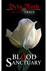 Blood Sanctuary (Blood Grace Book 3) Kindle Edition