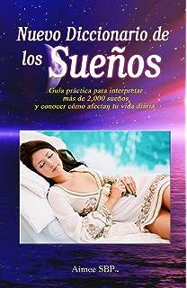 Nuevo Diccionario de los Sueños: Más de 2000 sueños revelados (Spanish Edition)