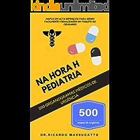 PEDIATRA - Na hora H Pediatria - Manual de condutas pediátricas: Organogramas pediátricos de urgência e emergência.