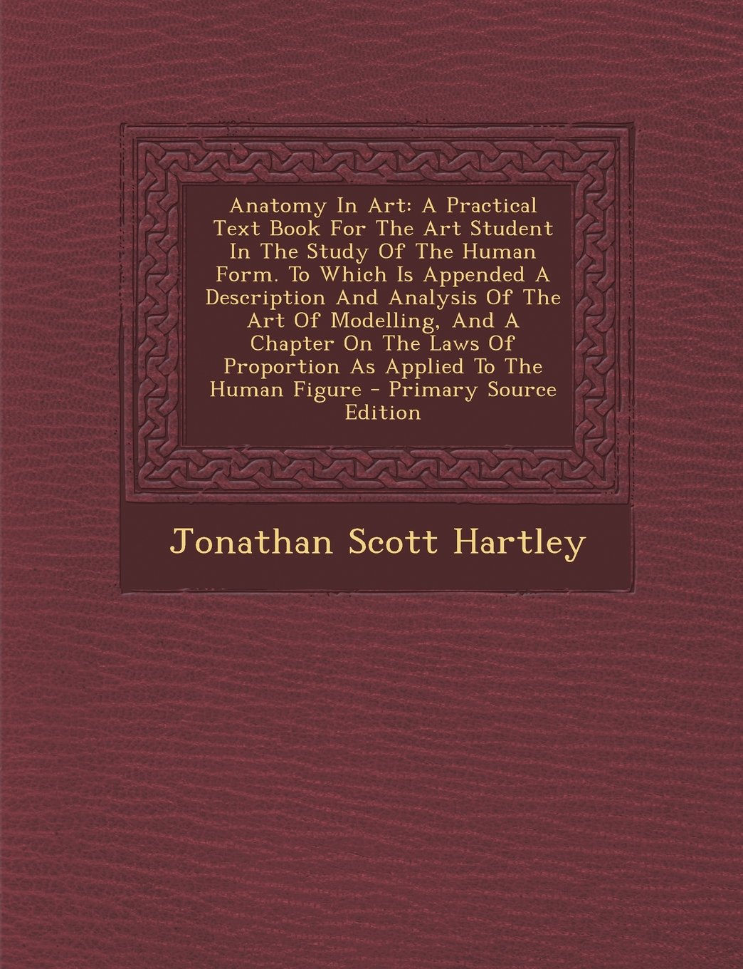 Anatomy In Art A Practical Text Book For The Art Student In The