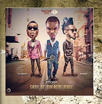 Phyno - Show Me Yuh Rozay (Remix) [feat  Ketchup & Olamide] - Amazon