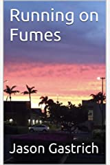 Running on Fumes Kindle Edition