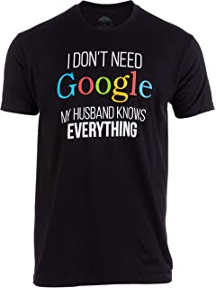 Tee Hunt I Dont Need Google Muscle Shirt Funny Marriage Anniversary