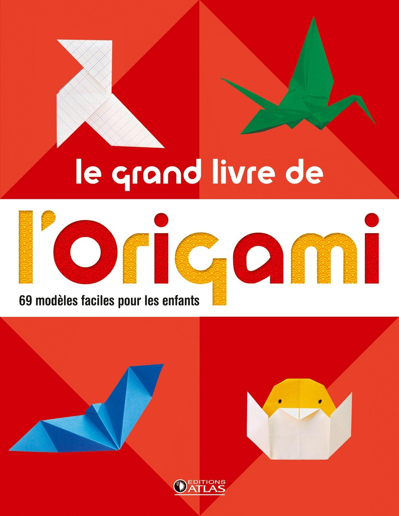 Le grand livre de l' origami: 60 modèles faciles pour les enfants Broché – 25 septembre 2013 Collectif Editions ATLAS 2723496163 Sports