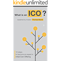 WHAT IS AN ICO: 10 Steps to Become an Expert in BITCOIN and INITIAL COIN OFFERINGS