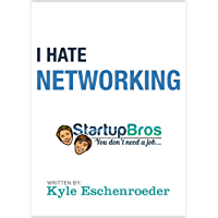 I Hate Networking: The Definitive Non-Networking Guide How To Make Friends (English Edition)