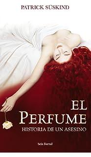 El Perfume/ the Perfum: Historia De Un Asesiono (Spanish Edition)