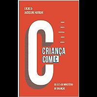 CRIANÇA COM C: OS 5 C's DO MINISTÉRIO DE CRIANÇAS