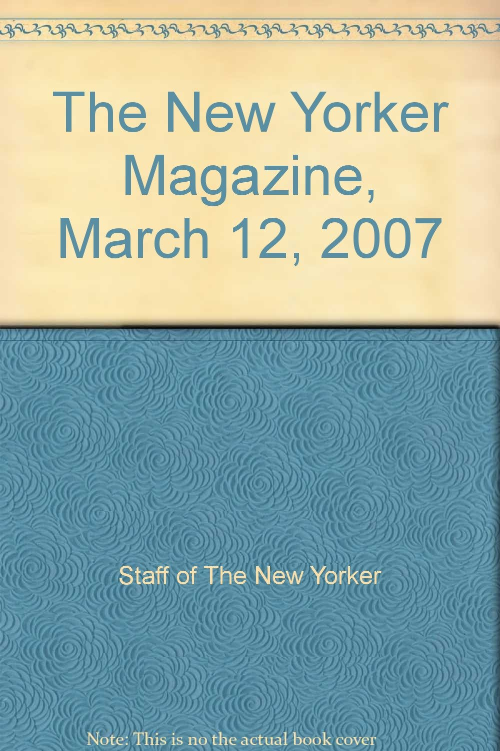 The New Yorker Magazine, March 12, 2007 PDF