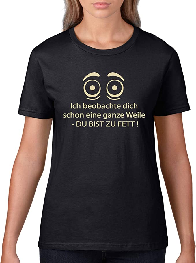 Comedy Shirts - Ich beobachte Dich Schon eine Ganze Weile