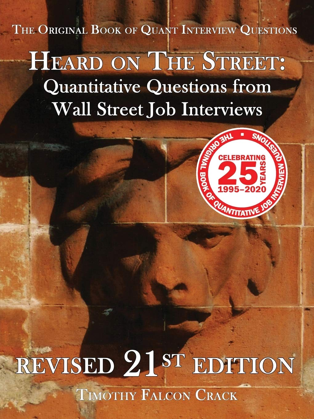 Image for Heard on the Street: Quantitative Questions from Wall Street Job Interviews (Revised 21st)