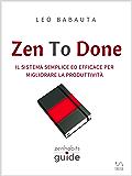 Zen To Done (ZenHabits Guide)