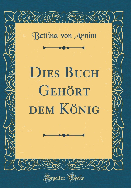 Dies Buch Gehört dem König (Classic Reprint)