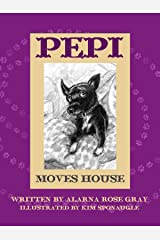 Pepi Moves House (Hello Pepi: A Toy Dog is for Real Book 5) Kindle Edition