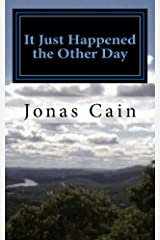 It Just Happened the Other Day: a true story Kindle Edition