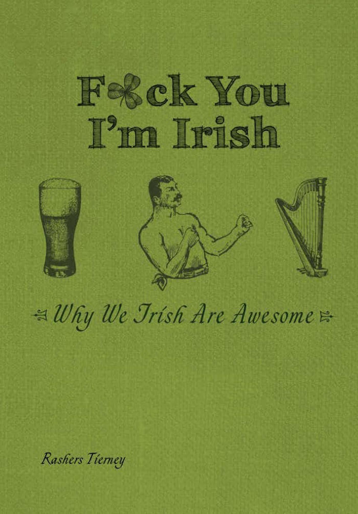 Download F*ck You, I'm Irish: Why We Irish Are Awesome ebook