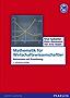 Mathematik für Wirtschaftswissenschaftler: Basiswissen mit Praxisbezug (Pearson Studium - Economic BWL)