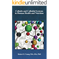 Colloids and Colloidal Systems in Human Health and Nutrition