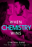When Chemistry Wins (The Dark Horse Trilogy Book 1)