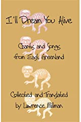 I'll Dream You Alive: Chants and Songs from East Greenland Kindle Edition