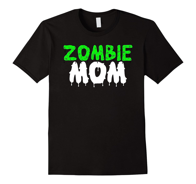 Zombie Mom Funny Zombie Costume Halloween Shirt-FL