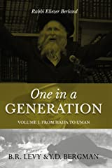 One in a Generation: Rabbi Eliezer Berland: Volume 1: From Haifa to Uman Kindle Edition
