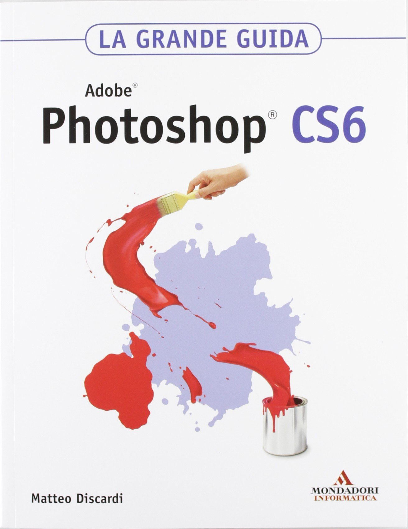 amazon it adobe photoshop cs6 la grande guida matteo discardi rh amazon it Adobe Photoshop Icon Adobe Photoshop Icon