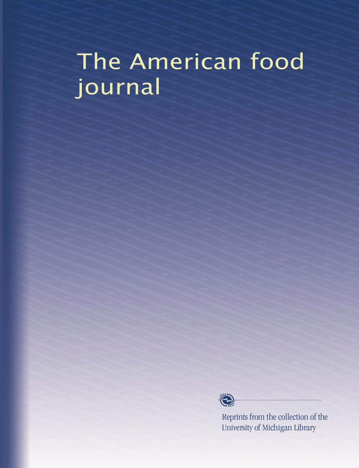 Download The American food journal (Volume 7) pdf
