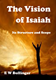 The Vision of Isaiah: Its Structure and Scope