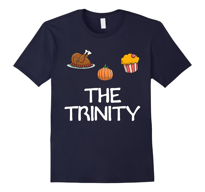 The Thanksgiving Trinity T-Shirt Happy Turkey Day T-Shirt-Art