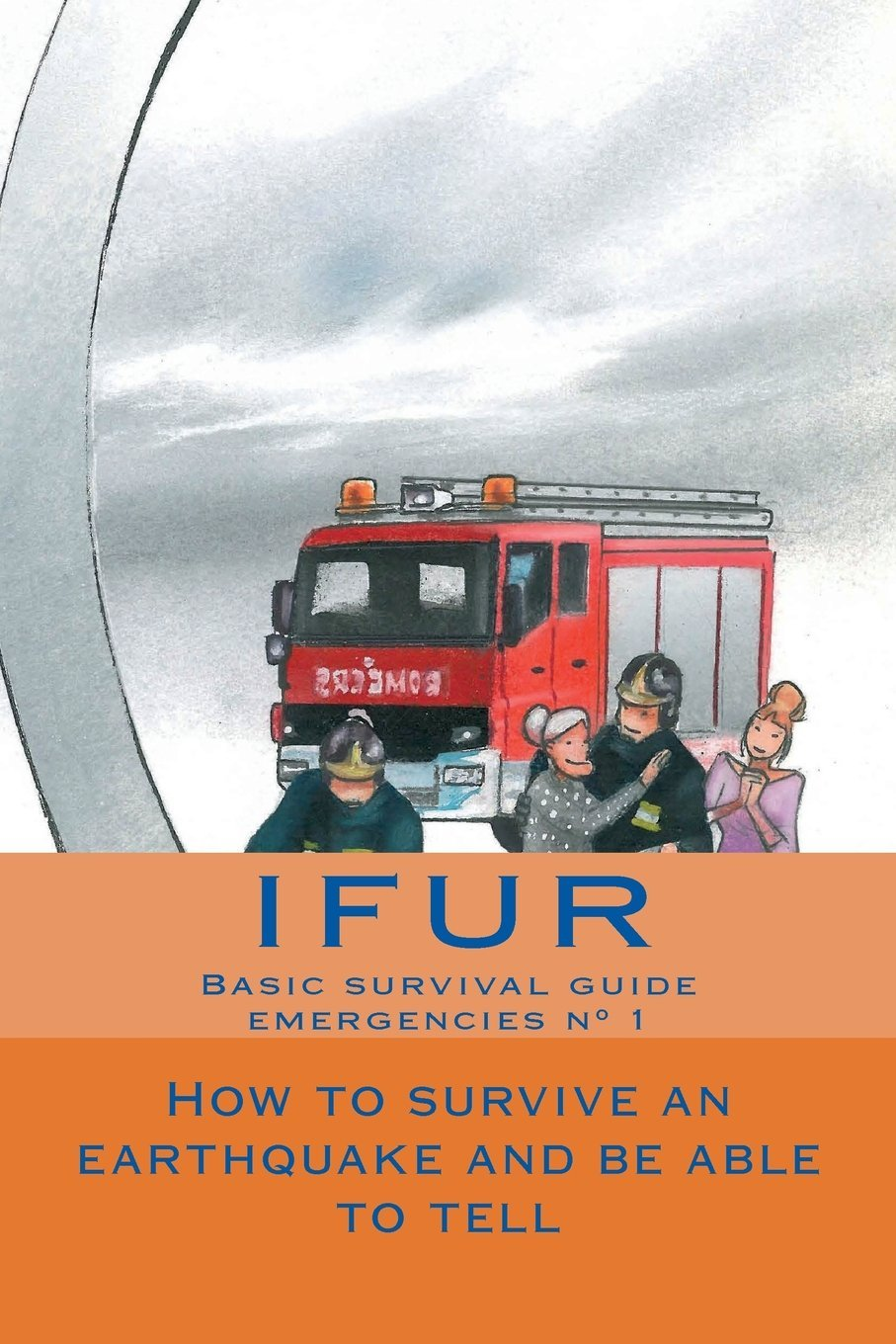How to survive an earthquake and be able to tell (Emergencias) (Volume 1) pdf