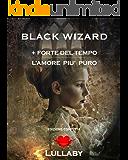 Black Wizard: + Forte del Tempo - L'amore più puro