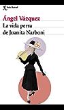 La vida perra de Juanita Narboni (volumen independiente nº 1)