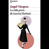 La vida perra de Juanita Narboni (volumen independiente nº 1) (Spanish Edition)