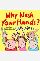 Why Wash Your Hands? (Whimsical Rhyming Bedtime Story/Picture Book About Valuing Your Hands) Kindle Edition