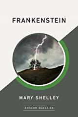 Frankenstein (AmazonClassics Edition) Kindle Edition