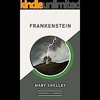Frankenstein (AmazonClassics Edition) (English Edition)
