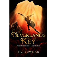 Neverland's Key: A Pirate Princess's Last Chance (The Pirate Princess Chronicles Book 3)