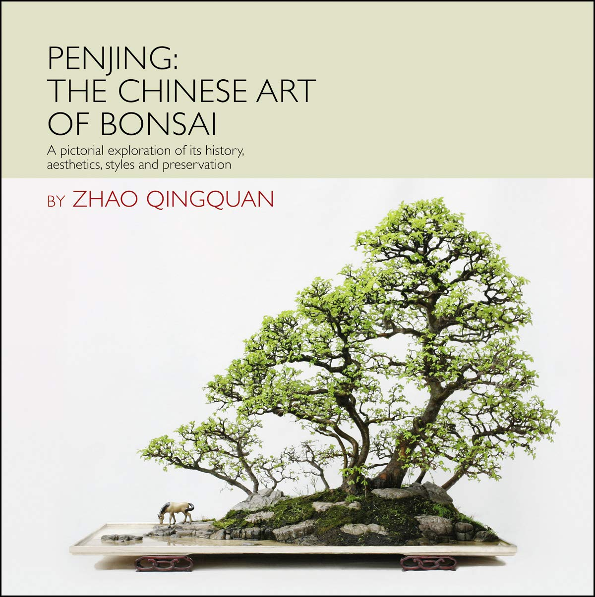 Penjing The Chinese Art Of Bonsai A Pictorial Exploration Of Its History Aesthetics Styles And Preservation Qingquan Zhao Le Huang Xuenian Han Kempinski Rob 0884203789623 Amazon Com Books