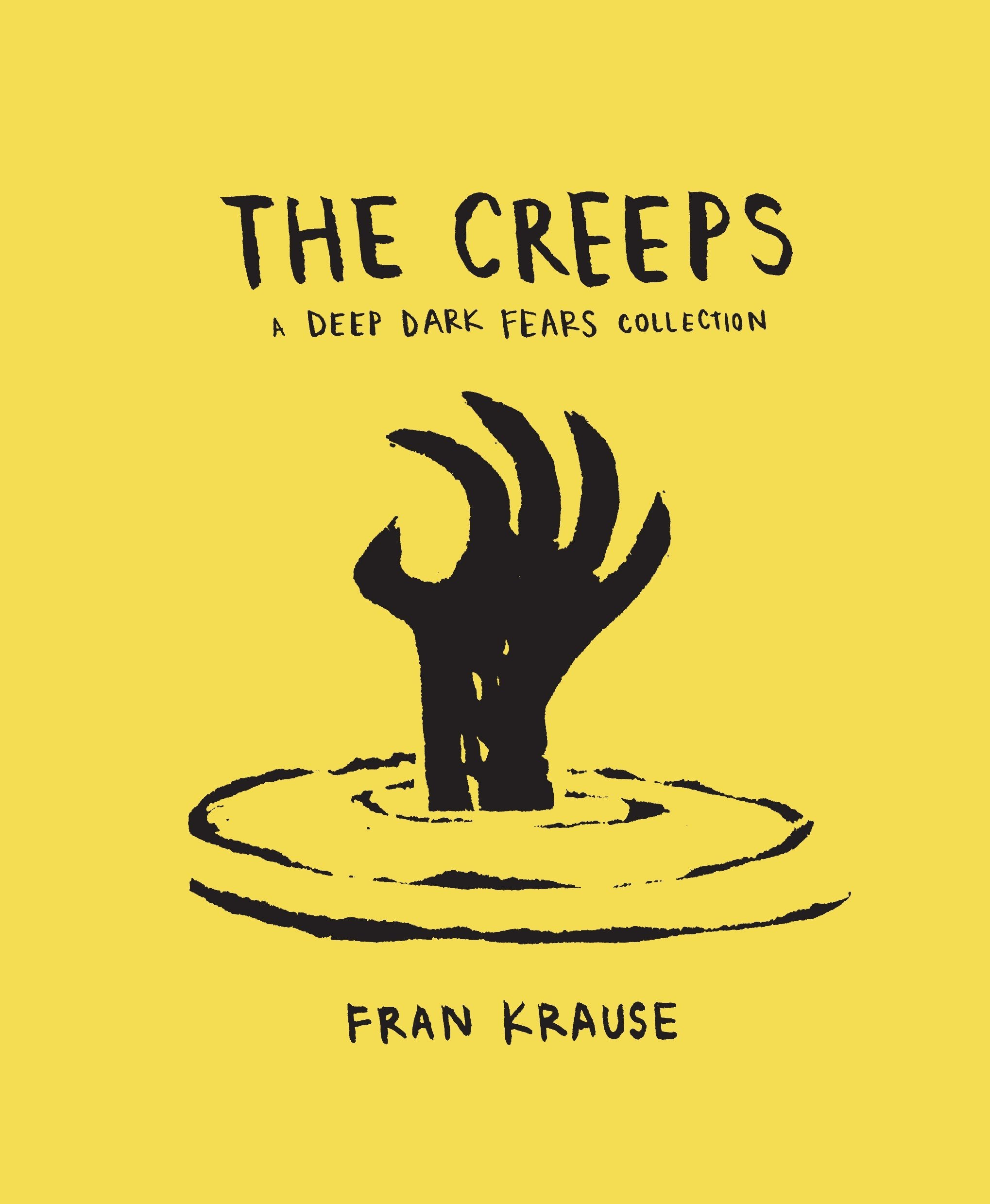 The Creeps: A Deep Dark Fears Collection by Ten Speed Press