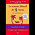La semana laboral de 4 horas (NO FICCIÓN 2 GENERAL) (Spanish Edition)
