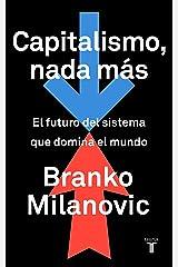 Capitalismo, nada más: El futuro del sistema que domina el mundo (Spanish Edition) Kindle Edition