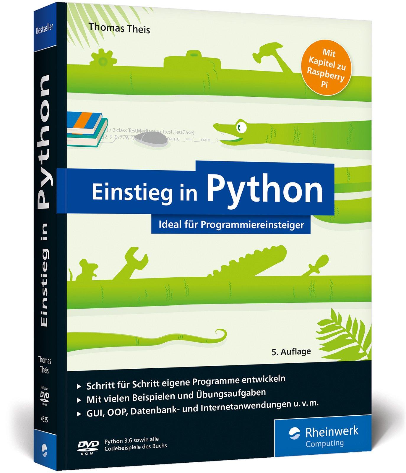 Einstieg in Python Programmieren lernen für Anfänger. Inkl ...