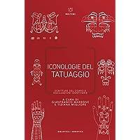 Iconologie del tatuaggio. Scritture del corpo e oscillazioni identitarie