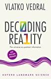 Decoding Reality: The Universe as Quantum Information (Oxford Landmark Science) (English Edition)