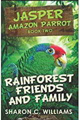 Rainforest Friends And Family (Jasper - Amazon Parrot) Paperback