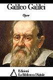 Opere di Galileo Galilei (Italian Edition)