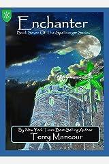Enchanter: Book Seven Of The Spellmonger Series